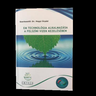EM technológia alkalmazása a felszíni vizek kezelésében - Dr. Hegyi Árpád