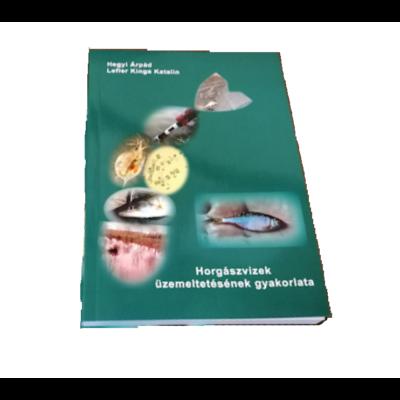 Horgászvizek üzemeltetésének gyakorlata - Dr. Hegyi Árpád